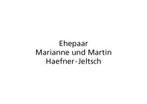 Marianne and Martin Haefner-Jeltsch